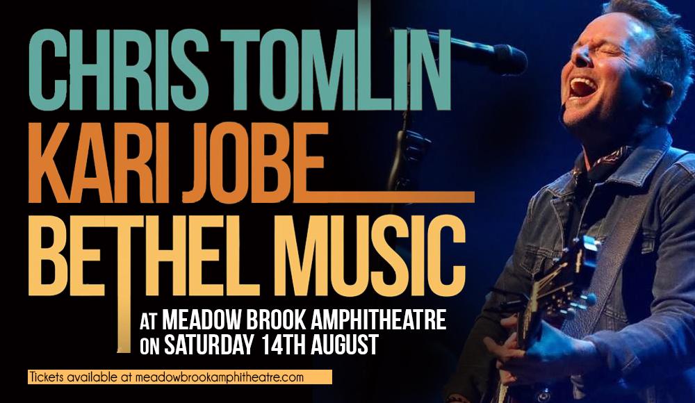 Chris Tomlin, Kari Jobe & Bethel Music at Meadow Brook Amphitheatre